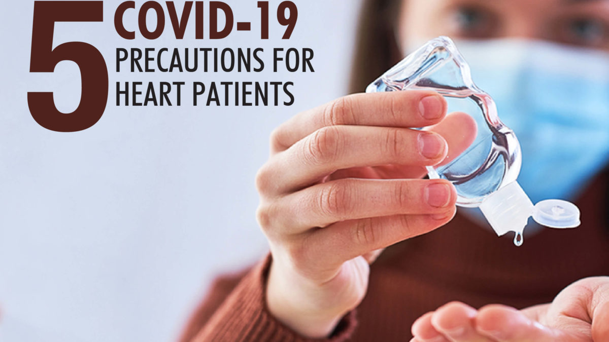 5 Covid-19 Precautions for Heart Patients