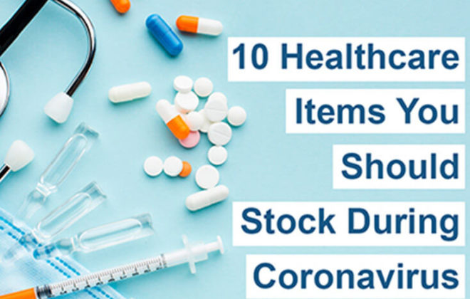 10 Healthcare Items You Should Stock During Coronavirus Outbreak