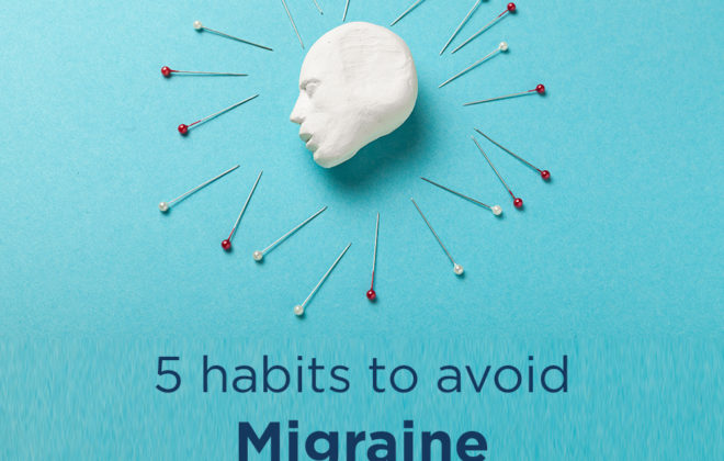5 Habits To Avoid Migraine From Happening