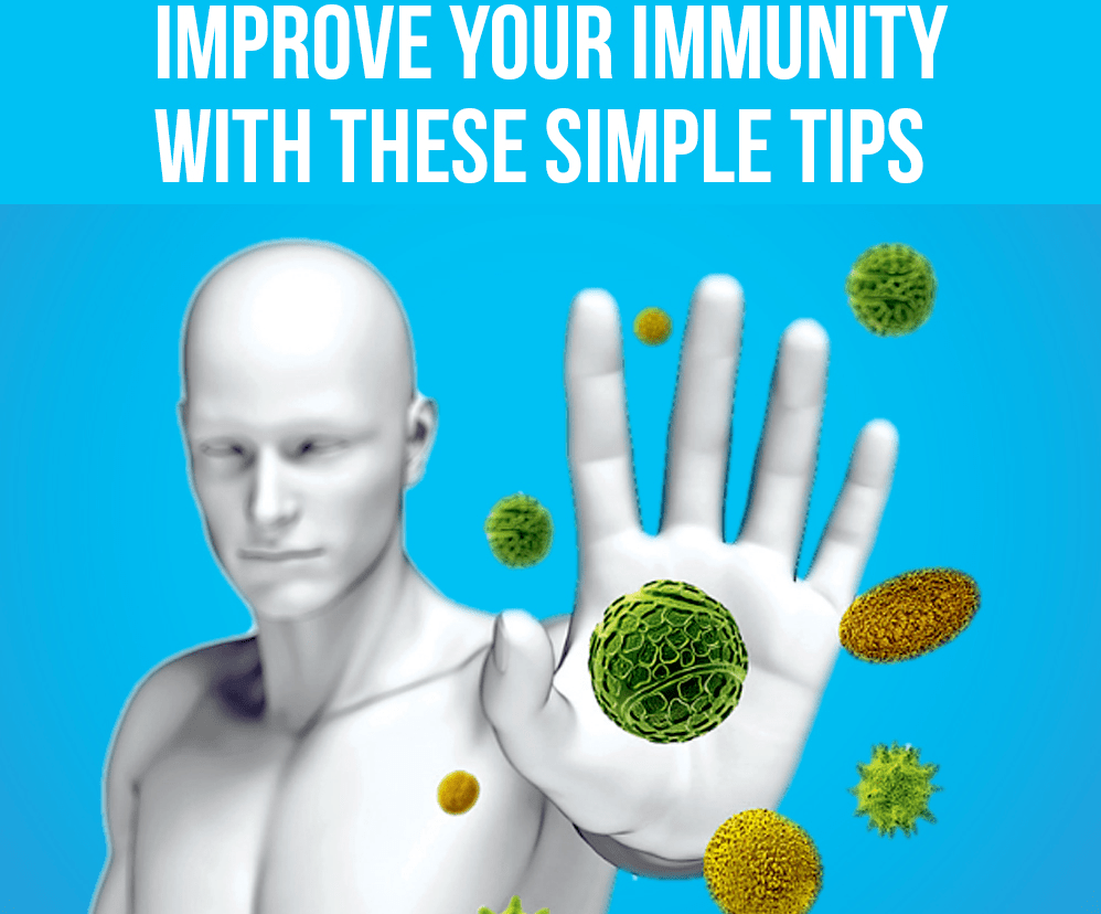 Improve your immunity with these simple tips