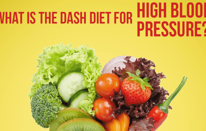 What Is The DASH Diet For High Blood Pressure?