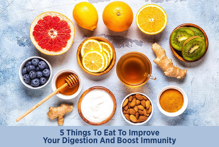 5 Things To Eat To Improve Your Digestion And Boost Immunity