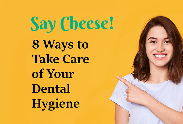 8 Ways to take care of your dental hygiene