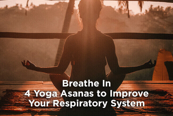 Breathe In 4 Yoga Asanas to Improve Your Respiratory System