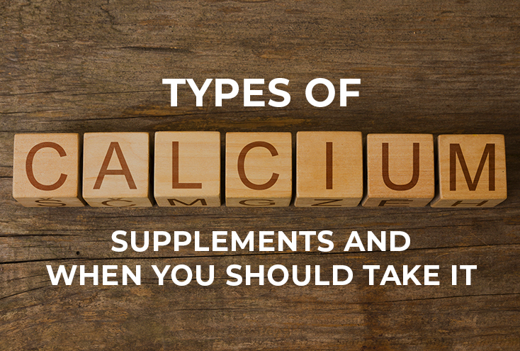 Types of calcium supplements and when you should take it