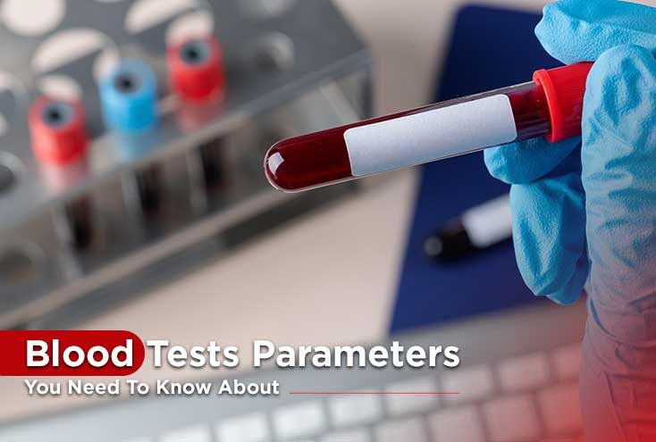 Blood Tests Parameters You Need To Know About