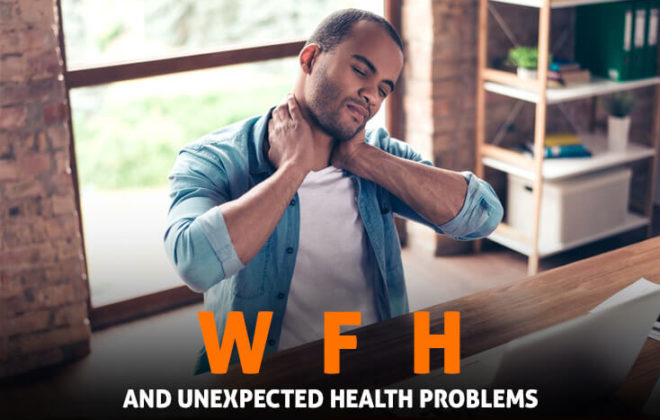 WFH and Unexpected health problems