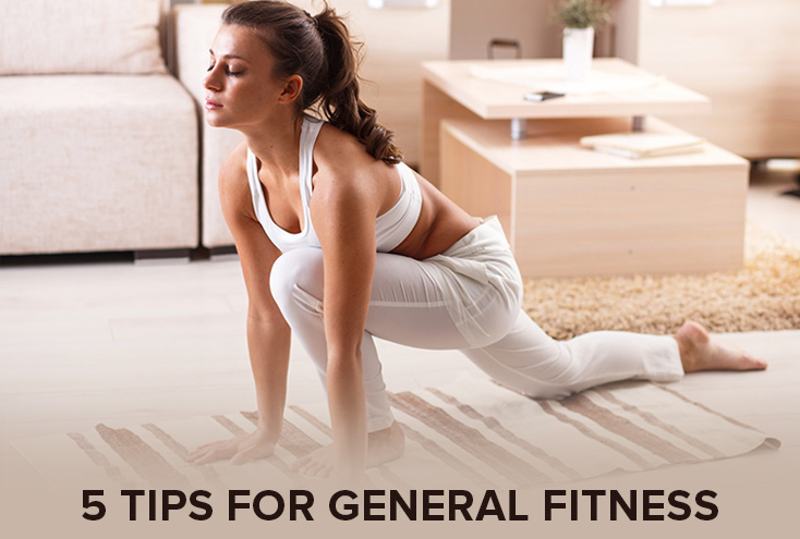 5 tips for General Fitness